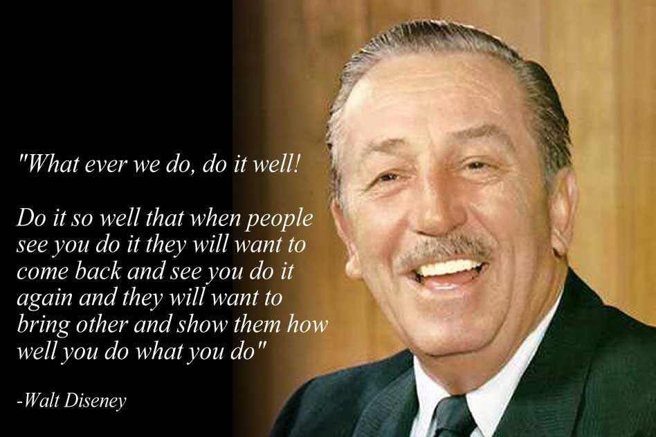 Sir  Walt Diseny's Excellent Inspiring  Quote